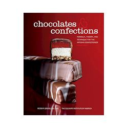 Chocolates and confections: Formula, Theory, and Technique for the Artisan Confectioner (Peter P. Greweling, CIA)